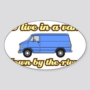 I-live-in-a-van-(white-shirt) Sticker (Oval)
