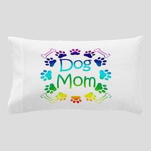 """Dog Mom"" Pillow Case"