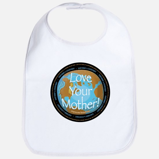 Love Your Mother Earth Day  Bib