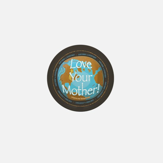 Love Your Mother Earth Day Mini Button
