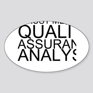 Trust Me, I'm A Quality Assurance Analyst Stic