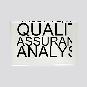 Trust Me, I'm A Quality Assurance Analyst Magn