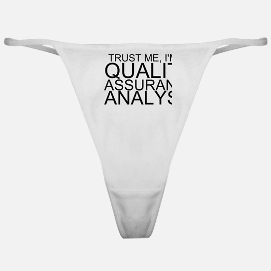 Trust Me, I'm A Quality Assurance Analyst Clas