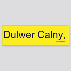 Dulwer Calny, PA Bumper Sticker