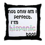 Not only am I Hispanic Throw Pillow