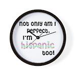 Not only am I Hispanic Wall Clock