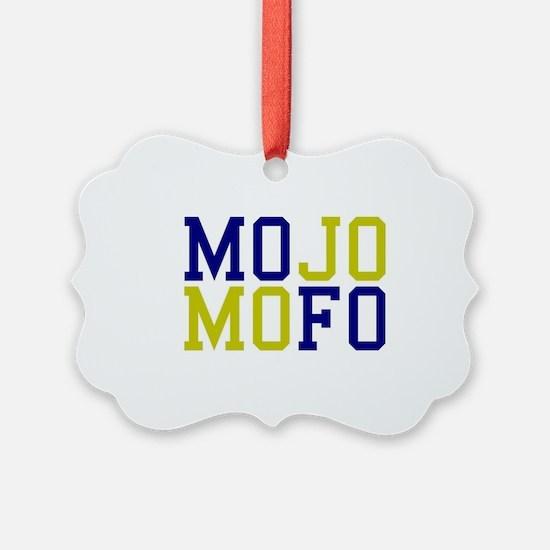 MOJO MOFO 1 Ornament