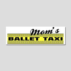 Moms Ballet Taxi bumper sticker Car Magnet 10 x 3