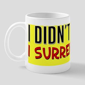 I Didnt Retire Bumper Sticker Mug