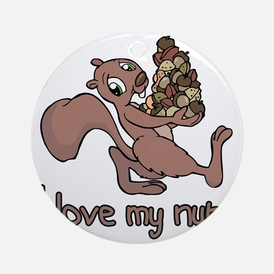 my nuts Round Ornament
