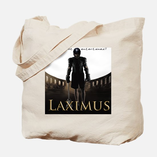 Laximus - Are you not entertained? Tote Bag