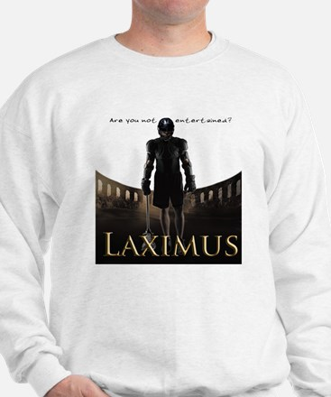 Laximus - Are you not entertained? Sweatshirt