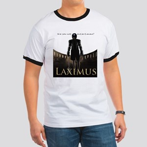 Laximus - Are you not entertained? Ringer T
