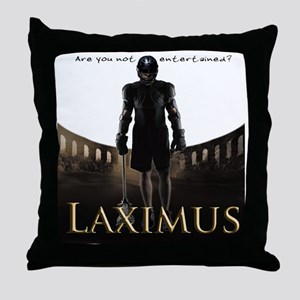 Laximus - Are you not entertained? Throw Pillow