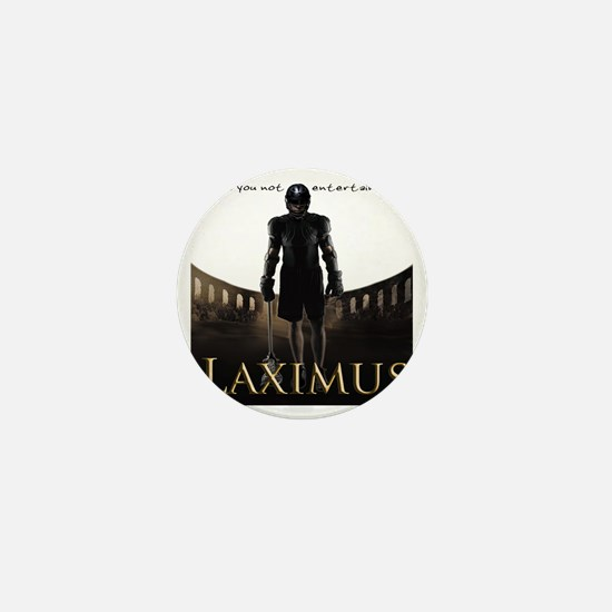 Laximus - Are you not entertained? Mini Button