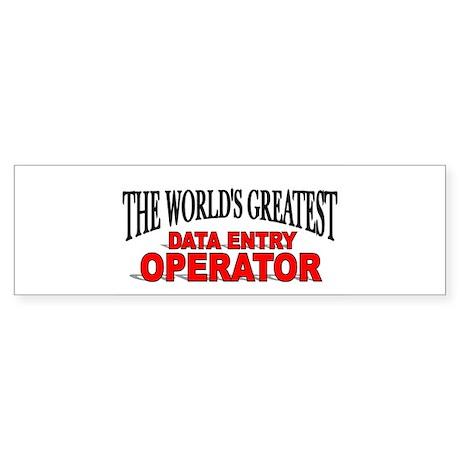 """The World's Greatest Data Entry Operator"" Sticker"