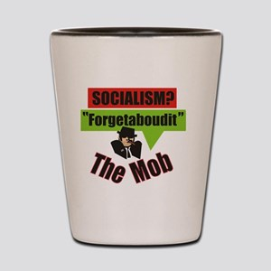 Forgetaboudit-Socialism-The Mob Shot Glass