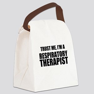 Trust Me, Im A Respiratory Therapist Canvas Lunch