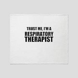 Trust Me, Im A Respiratory Therapist Throw Blanket