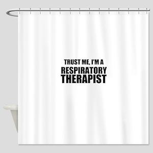 Trust Me, Im A Respiratory Therapist Shower Curtai