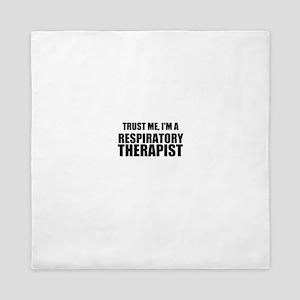Trust Me, Im A Respiratory Therapist Queen Duvet
