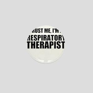 Trust Me, Im A Respiratory Therapist Mini Button