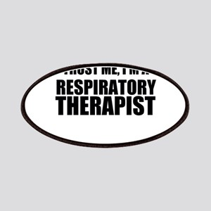 Trust Me, Im A Respiratory Therapist Patches