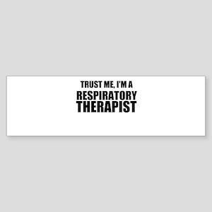 Trust Me, Im A Respiratory Therapist Bumper Sticke