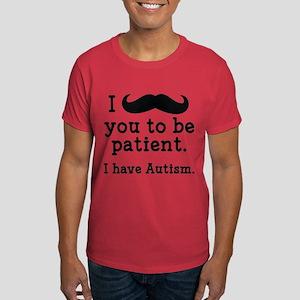 I Have Autism Dark T-Shirt