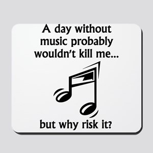 A Day Without Music Mousepad