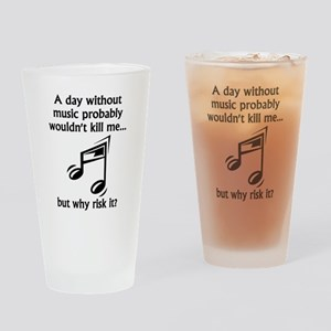 A Day Without Music Drinking Glass