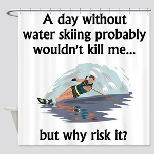 A Day Without Water Skiing Shower Curtain