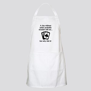 A Day Without Poker Apron