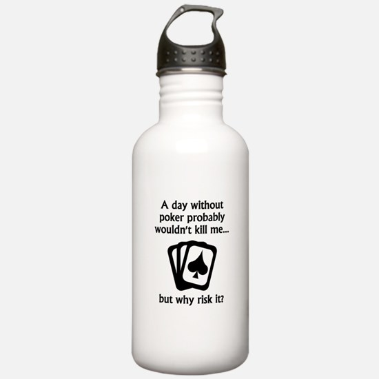 A Day Without Poker Sports Water Bottle