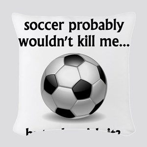 A Day Without Soccer Woven Throw Pillow