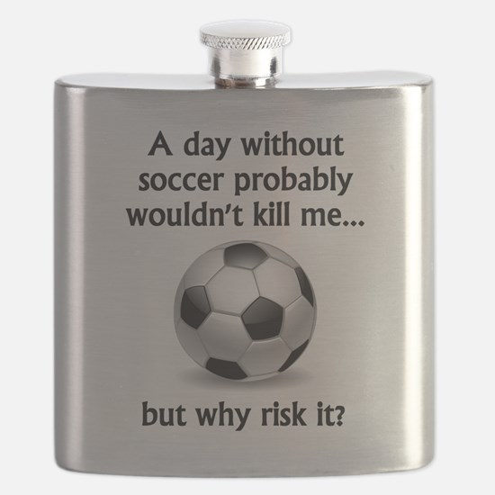 A Day Without Soccer Flask
