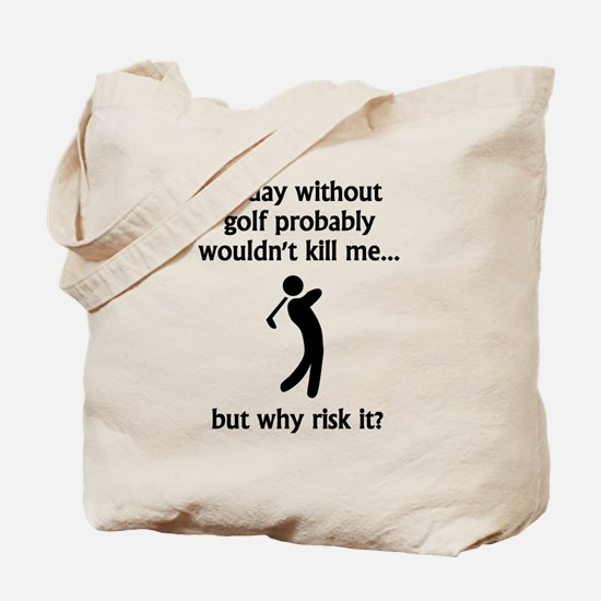 A Day Without Golf Tote Bag