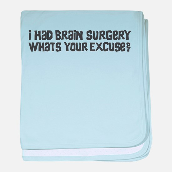 I Had Brain Surgery What's Your Excuse baby blanke