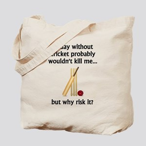 A Day Without Cricket Tote Bag