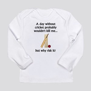 A Day Without Cricket Long Sleeve T-Shirt