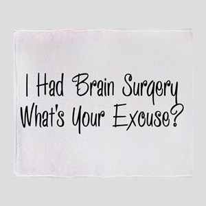 I had brain surgery whats your excuse Throw Blanke