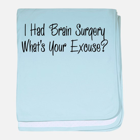 I had brain surgery whats your excuse baby blanket