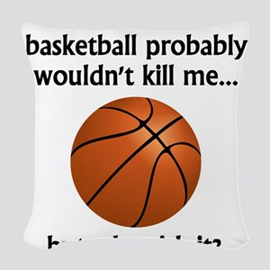 A Day Without Basketball Woven Throw Pillow