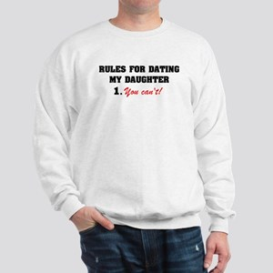 Rules for dating daughter Sweatshirt