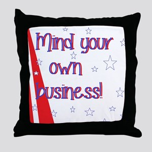 mind your own  Throw Pillow