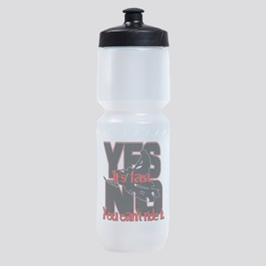 Yes It's Fast - No You Can't Sports Bottle