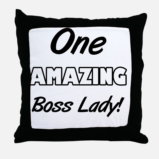 One Amazing Boss Lady Throw Pillow