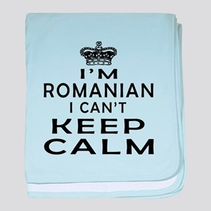 I Am Romanian I Can Not Keep Calm baby blanket