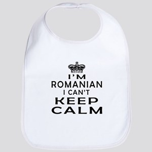 I Am Romanian I Can Not Keep Calm Bib