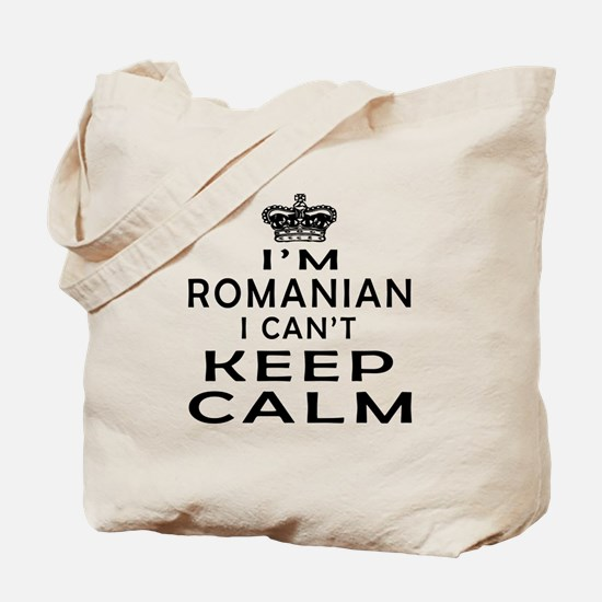 I Am Romanian I Can Not Keep Calm Tote Bag